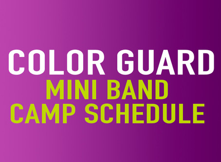 COLOR GUARD MINI-CAMP SCHEDULE NOW ONLINE