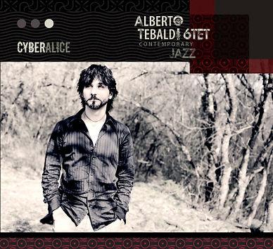 Alberto Tebaldi Jazz 6tet – Cyber Alice (ZDM ©2010)