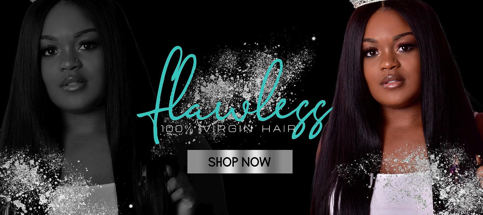Flawless 100% Virgin hair