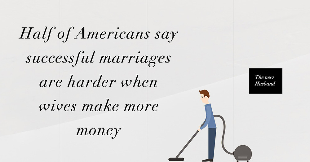 Half of americans say successful marriages are harder when wives make more money