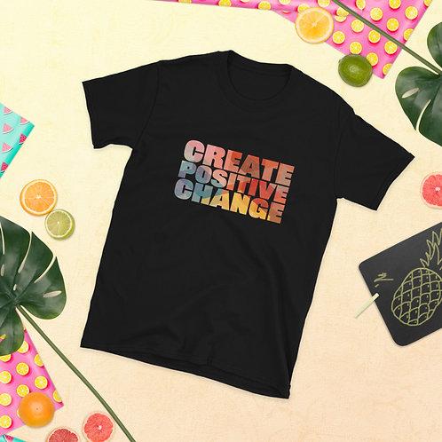 CREATE POSITIVE CHANGE TEE