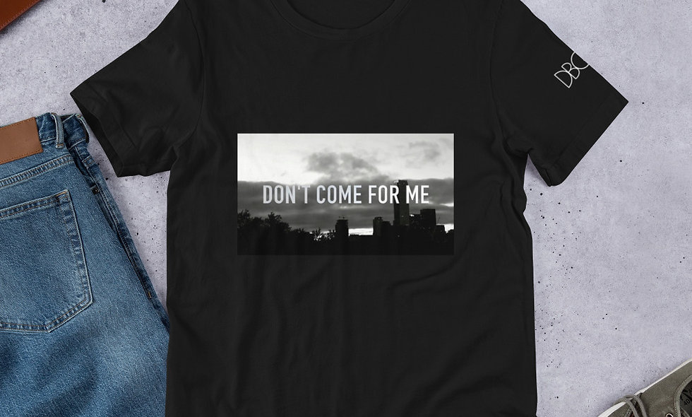 Don't Come For Me Tee