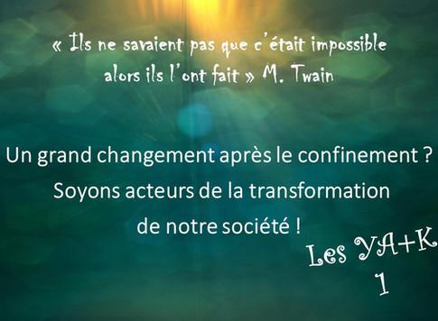 YA+K 1 - SOYONS ACTEURS DE LA TRANSFORMATION DE NOTRE SOCIÉTÉ !