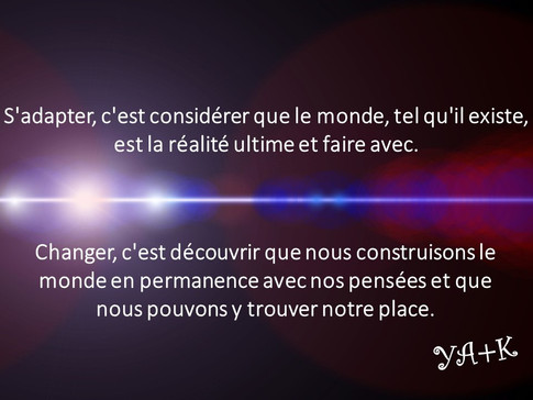 CHANGER OU S'ADAPTER – LIBERTE OU SECURITE ?