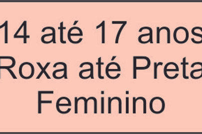 14 até 17anos- Roxa até Preta - Feminino