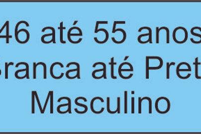46 até 55 anos - Branca até Preta - Masculino