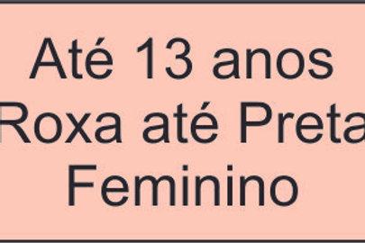 Até 13 anos - Roxa até Preta - Feminino