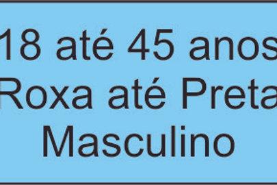 18 até 45 anos - Roxa até Preta - Masculino