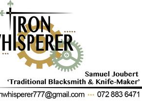 IRON WHISPERER - BLACKSMITH: SAM JOUBERT