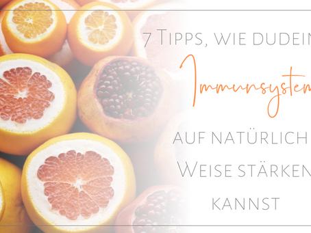 7 Tipps, wie du dein Immunsystem auf natürliche Weise stärken kannst