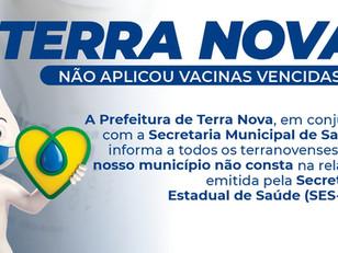 Terra Nova não faz parte dos municípios que aplicaram as vacinas vencidas.