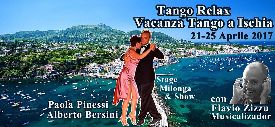 vacanza tango ischia, tango holidays Ischia, paola Pinessi, alberto bersini, flavio zizzu, musicalizador, tango dj, tango argentino, tango, milonga, scuola di tango, stage di tango