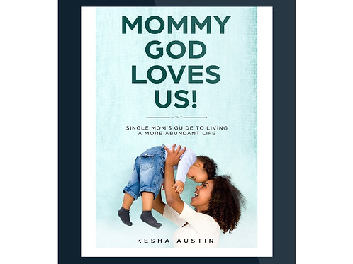 Mommy God Loves Us!