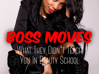 BOSS MOVES: What They Didn't Teach You in Beauty School