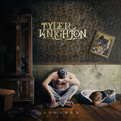 TYLER KNIGHTON - ASHAMED
