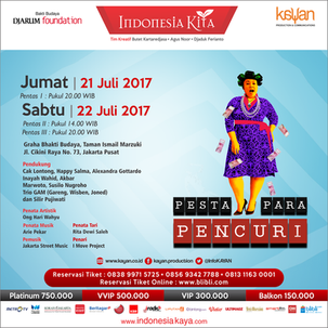 """PESTA PARA PENCURI"" Program Indonesia Kita 2017 Lintas Benua, Silang Budaya"