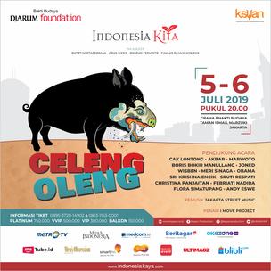Indonesia Kita Akan Pentaskan Celeng Oleng, 5-6 Juli 2019