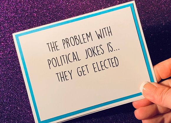 Political Jokes Snarky Card
