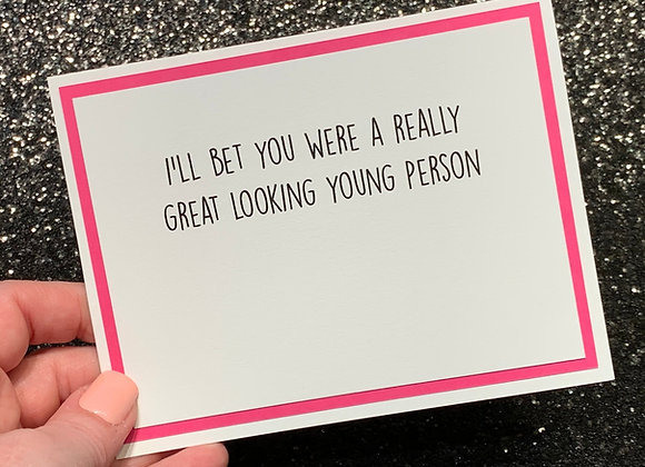 Good Looking Birthday Snarky Card