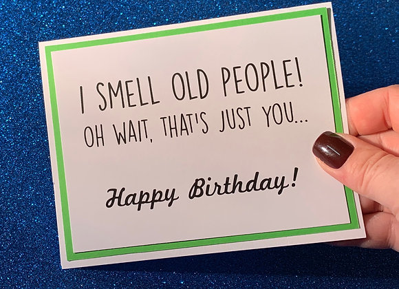 Smell Old People Snarky Card
