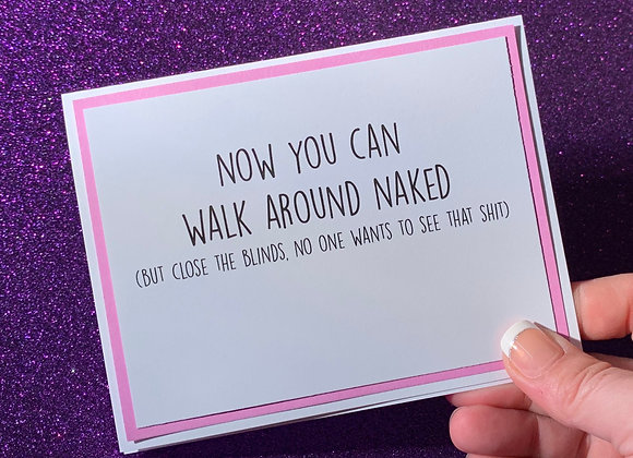 Walk Around Naked Snarky Card