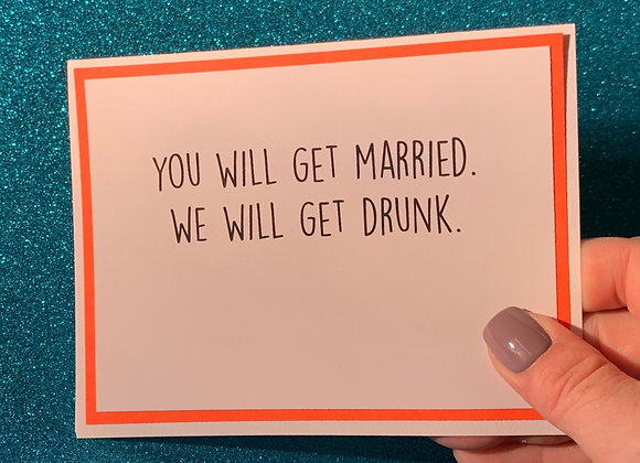 We Will Get Drunk Snarky Card