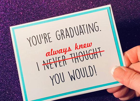 You're Graduating Snarky Card
