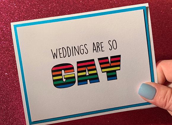 Weddings Are Gay Snarky Card