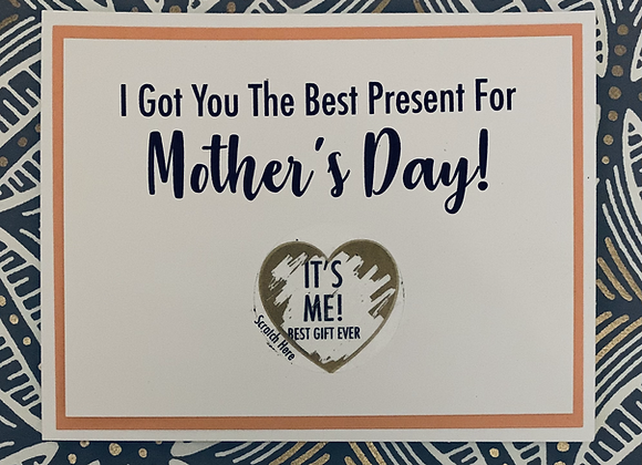 It's Me Mother's Day Scratch Off Snarky Card