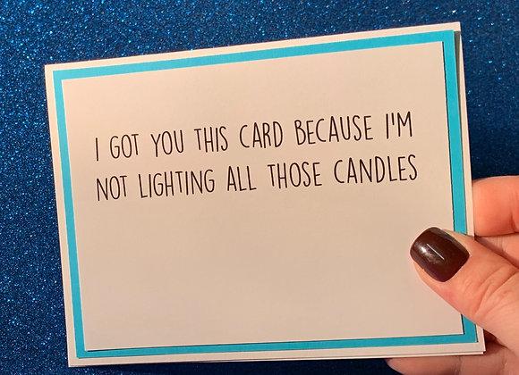 Lighting Candles Snarky Card