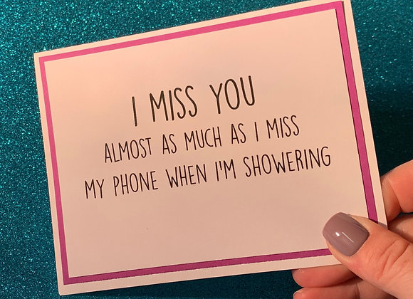 Phone When Showering Snarky Card
