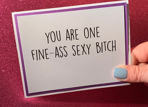 Sexy Bitch Snarky Card