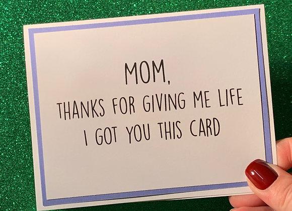 Giving Me Life Snarky Card