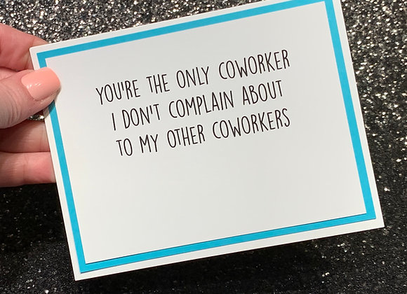 Complain To Coworker Snarky Card