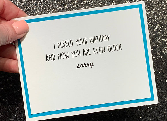 Missed Your Birthday Snarky Card