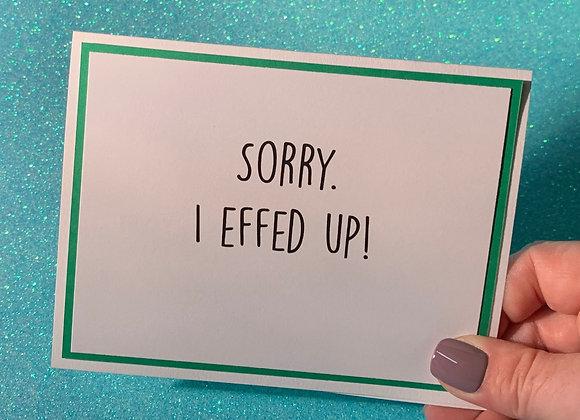 I Effed Up Snarky Card