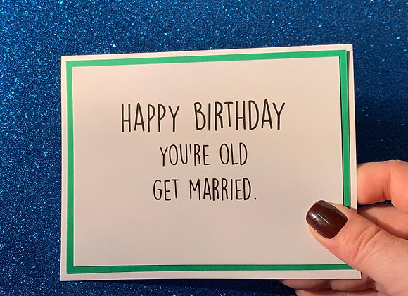 Get Married Snarky Card