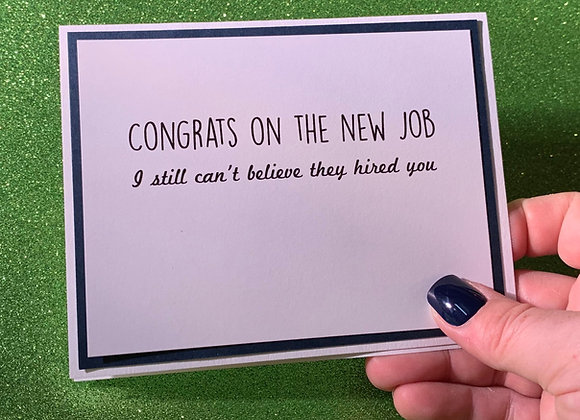 They Hired You Snarky Card