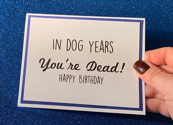 Dog Years Snarky Card