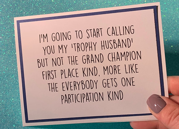 Trophy Husband Snarky Card
