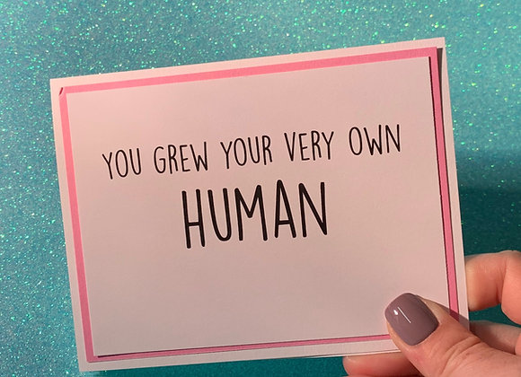 Grew Own Human Snarky Card