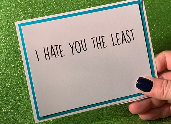 Hate You The Least Snarky Card