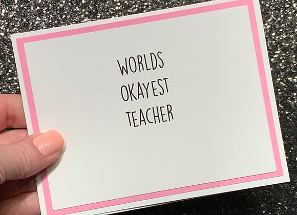 Okayest Teacher Snarky Card