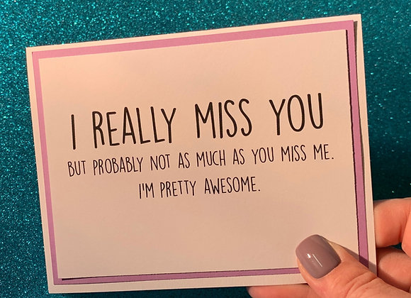 Really Miss You Snarky Card