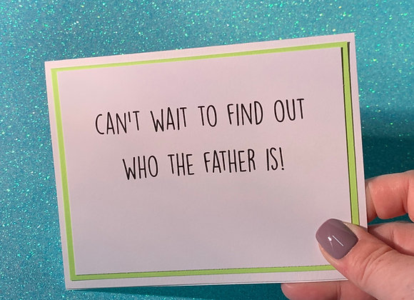 Who Father Is Snarky Card