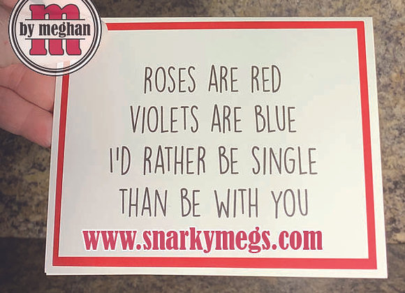 Rather Be Single Snarky Card