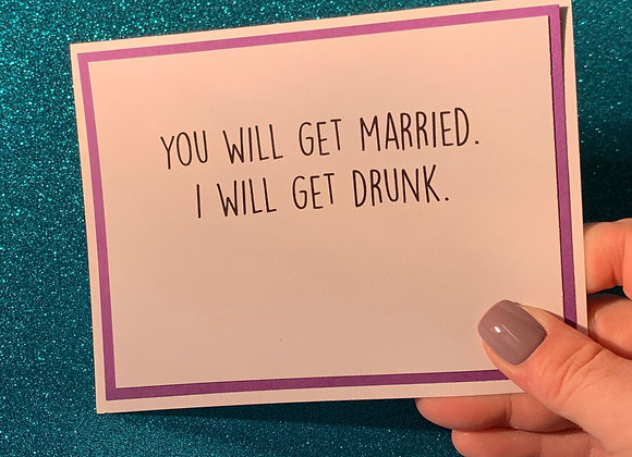 I Will Get Drunk Snarky Card