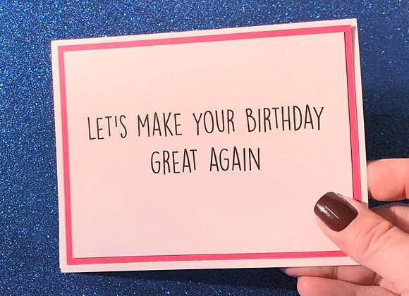 Birthday Great Again Snarky Card