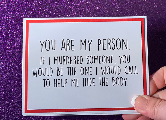 You Are My Person Snarky Card