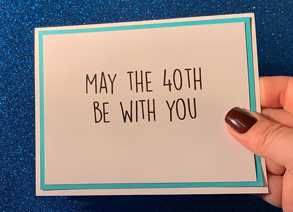 May The 40th Snarky Card